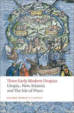 Oxford Worlds Classics: Three Early Modern Utopias