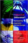 A WORLD OF DIFFERENCE? COMPARING LEARNERS ACROSS EUROPE