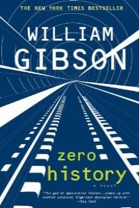 (gibson)/zero history.(fiction)