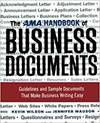 THE AMA HANDBOOK OF BUSINESS DOCUMENTS: GUIDELINES AND SAMPLE DOCUMENTS THAT MAKE BUSINESS WRITING E