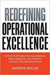 REDEFINING OPERATIONAL EXCELLENCE: NEW STRATEGIES FOR MAXIMIZING PERFORMANCE AND PROFITS ACROSS THE