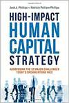 HIGH-IMPACT HUMAN CAPITAL STRATEGY: ADDRESSING THE 12 MAJOR CHALLENGES TODAYS ORGANIZATIONS FACE