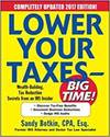 LOWER YOUR TAXES - BIG TIME! 2017 EDITION: WEALTH BUILDING, TAX REDUCTION SECRETS FROM AN IRS INSIDE