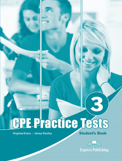 PRACTICE TESTS FOR CPE 3 STUDENT´S BOOK