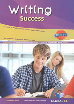 WRITING SUCCESS LEVEL A2+ TO B1 STUDENT'S BOOK