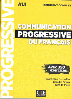 (DEBUTANT COMPLET).COMMUNICATION PROGRESSIVE DU FRANÇAIS.