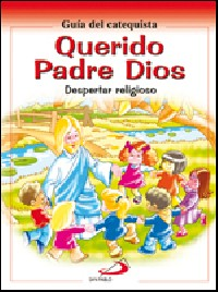 QUERIDO PADRE DIOS.(CATEQUISTA).(PROYECTO GALILEA)