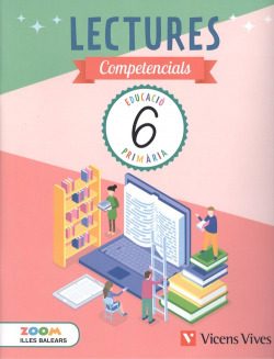 LECTURES COMPETENCIALS 6 PRIMARIA BALEARS PROJECTE ZOOM