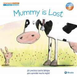 Mummy is lost - Mamá se ha perdido. Cuentos bilingües