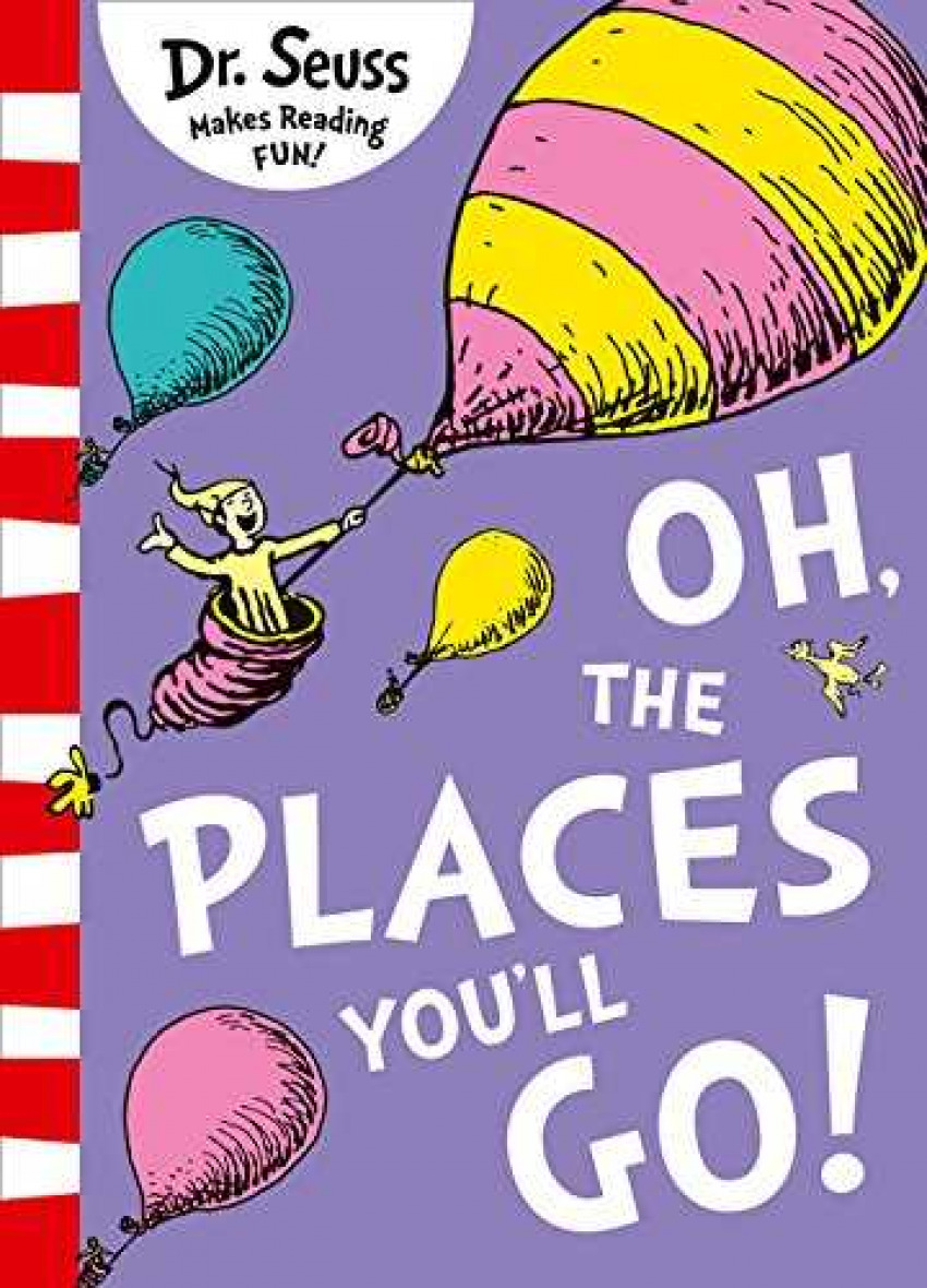 THE OH PLACES YOU'LL GO