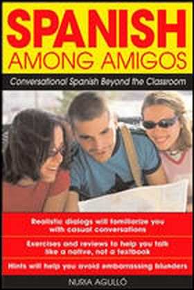 SPANISH AMONG AMIGOS - CONVERSATIONAL SPANISH BEYOND THE CLASSROOM