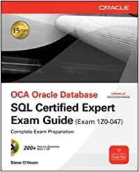 OCA ORACLE DATABASE SQL EXPERT EXAM GUIDE (EXAM 1Z0-047)