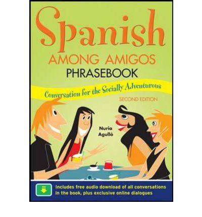 SPANISH AMONG AMIGOS PHRASEBOOK 2E