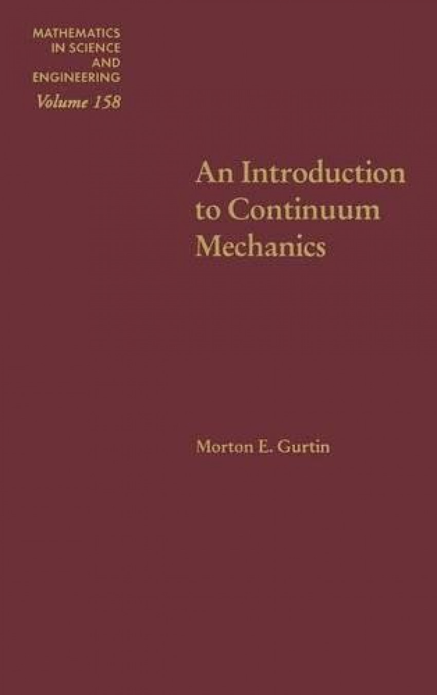Introduction To Continuum Mechanics, An
