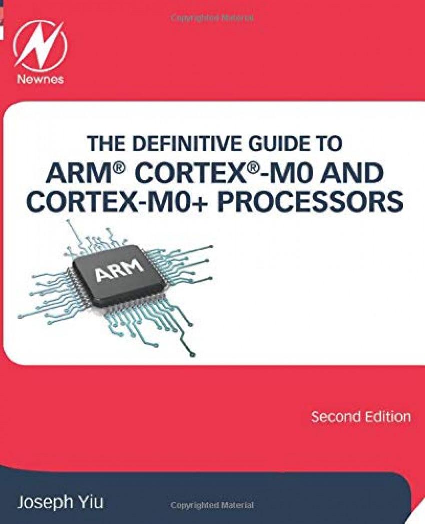 DEFINITIVE GUIDE ARM CORTEX-M0 AND CORTEX-M0+ PROCESSORS