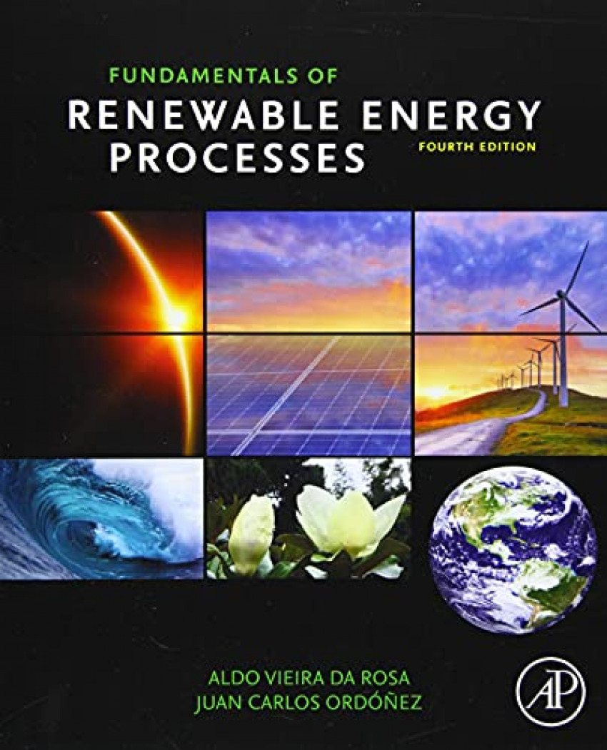 FUNDAMENTALS OF RENEWABLE ENERGY PROCESSES 4TH EDITION