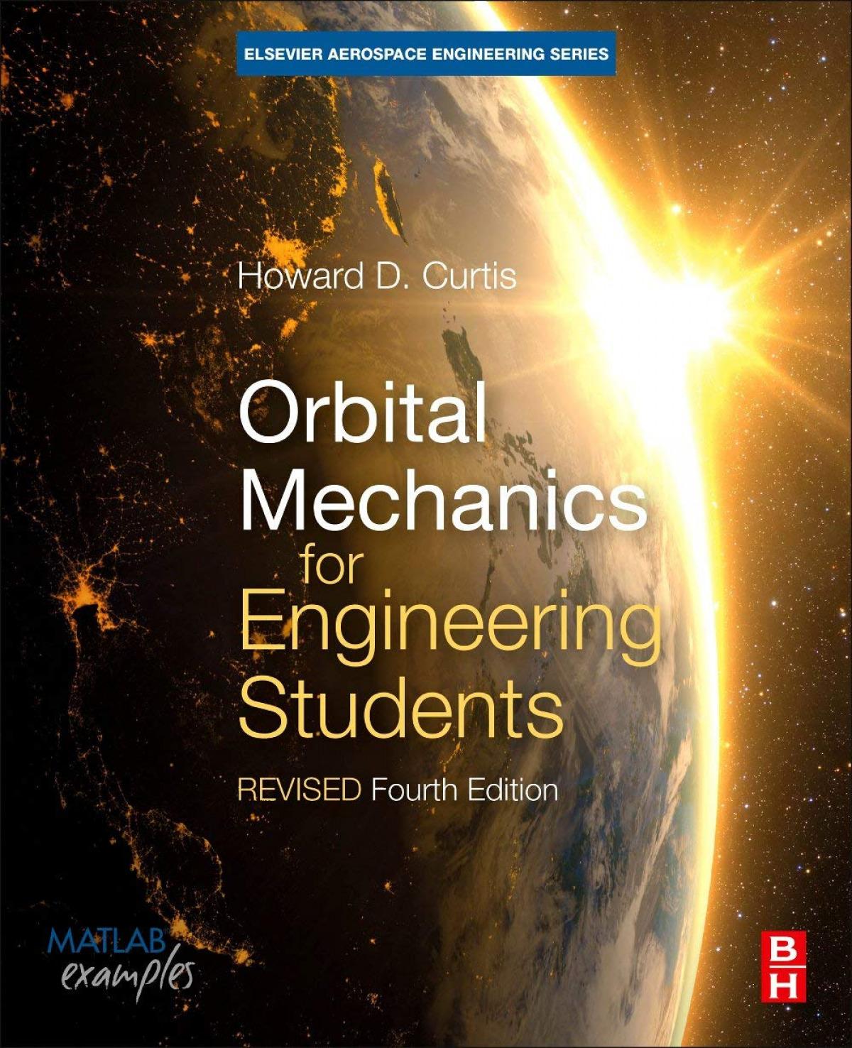 Orbital Mechanics for Engineering Students : Revised Reprint