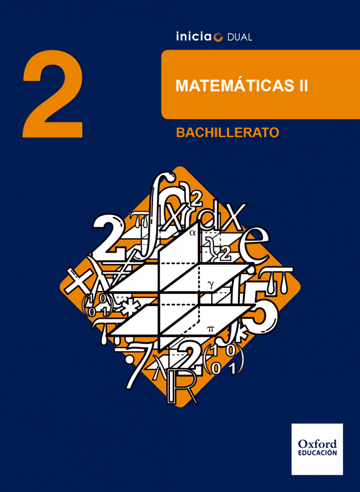 Inicia Dual Matemáticas. 2.o. Bachillerato. Libro del Alumno 9780190502768