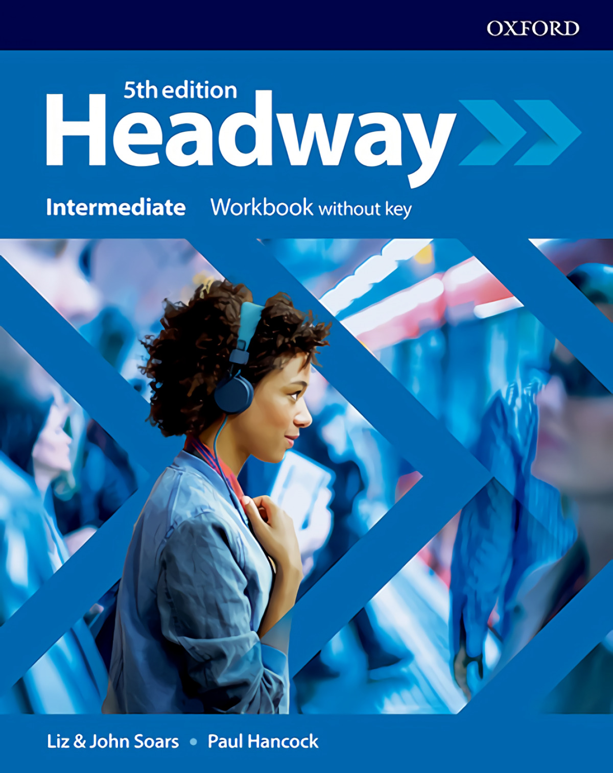 HEADWAY INTERMEDIATE WORKBOOK WITHOUT KEY FIFTH EDITION