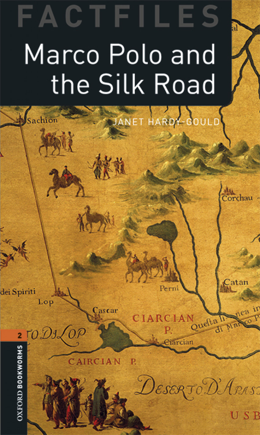 Oxford Bookworms Factfiles 2. Marco Polo and the Silk Road M