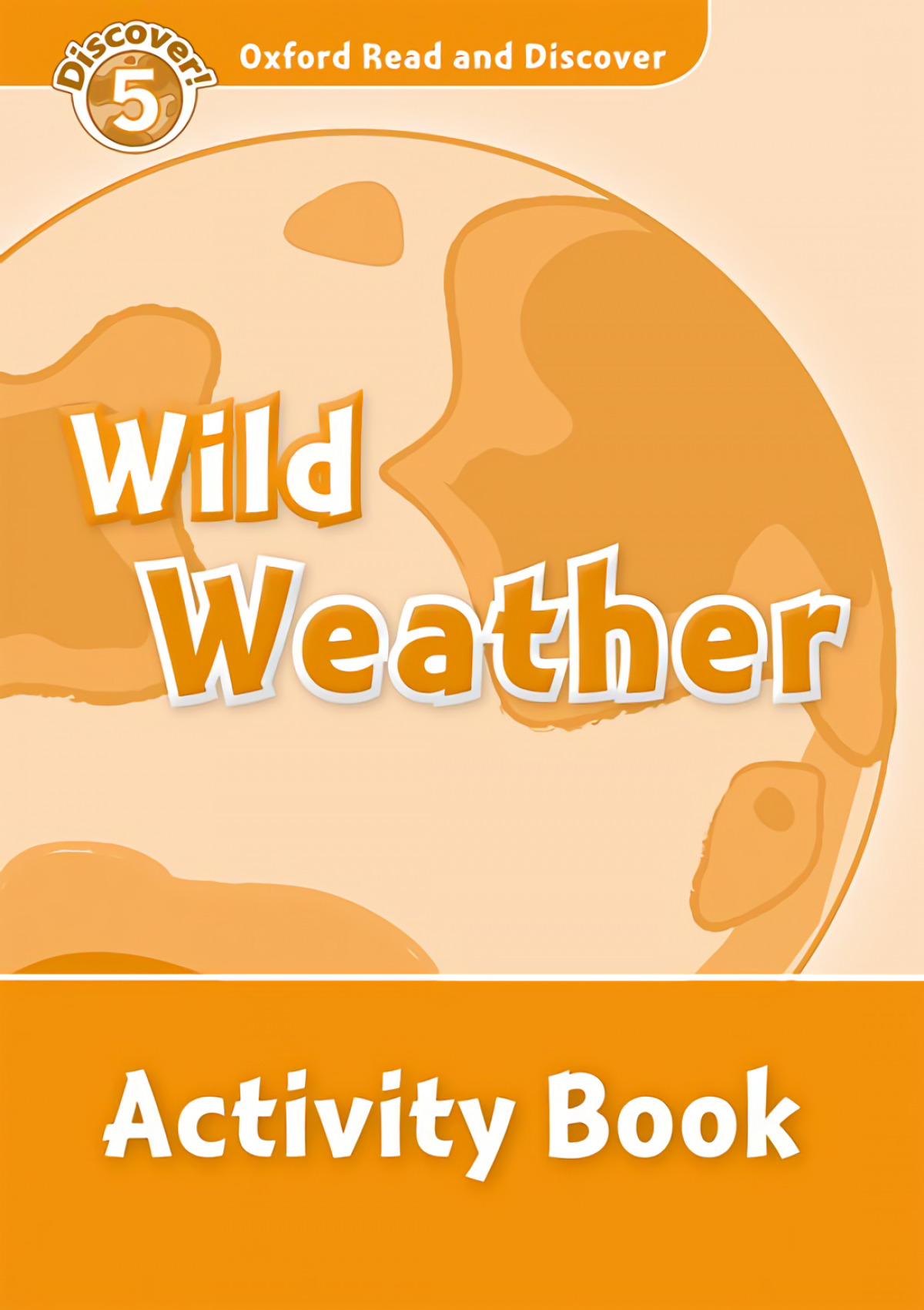 Oxford Read & Discover. Level 5. Wild Weather: Activity Book