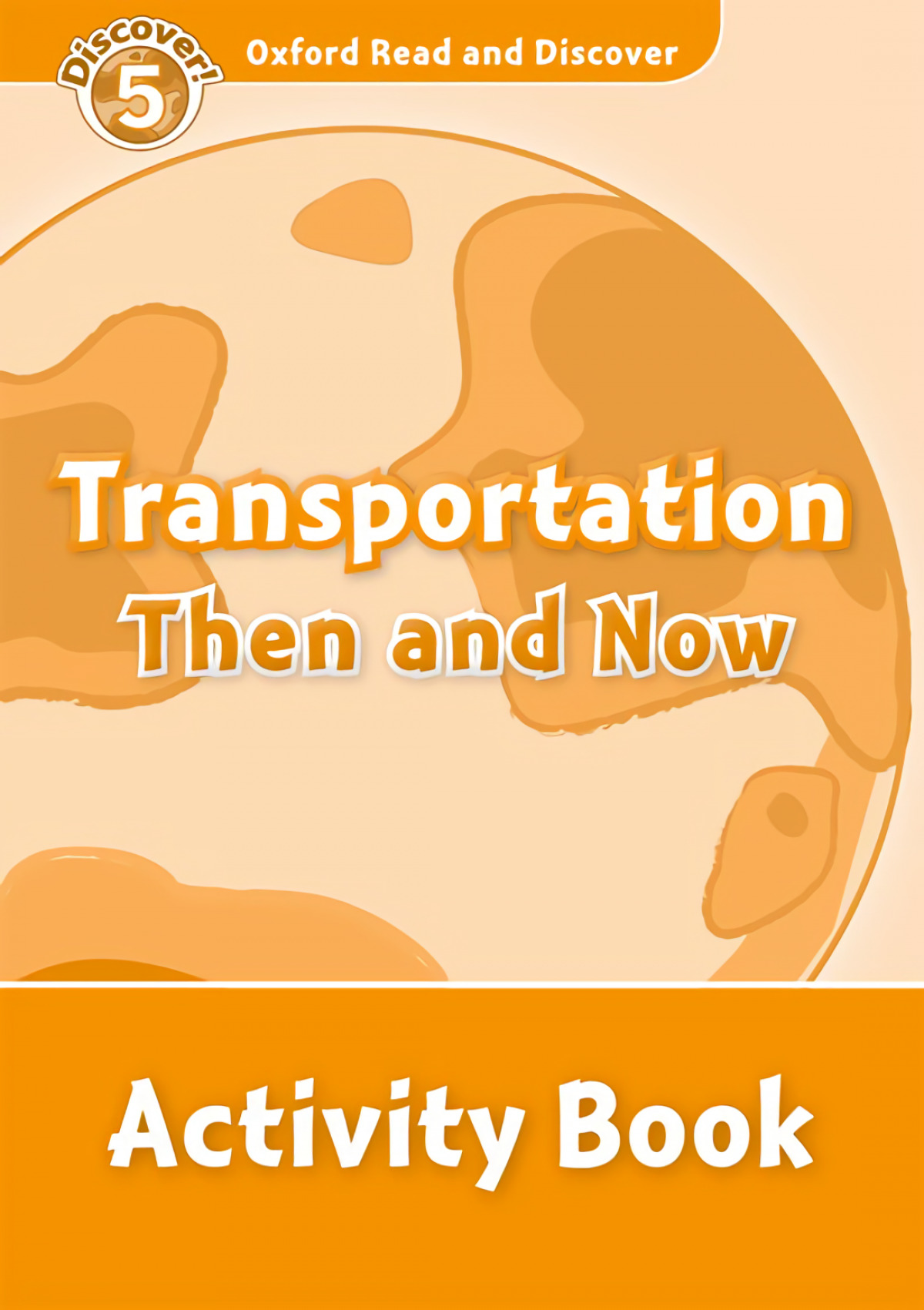 Oxford Read & Discover. Level 5. Transportation Then and Now