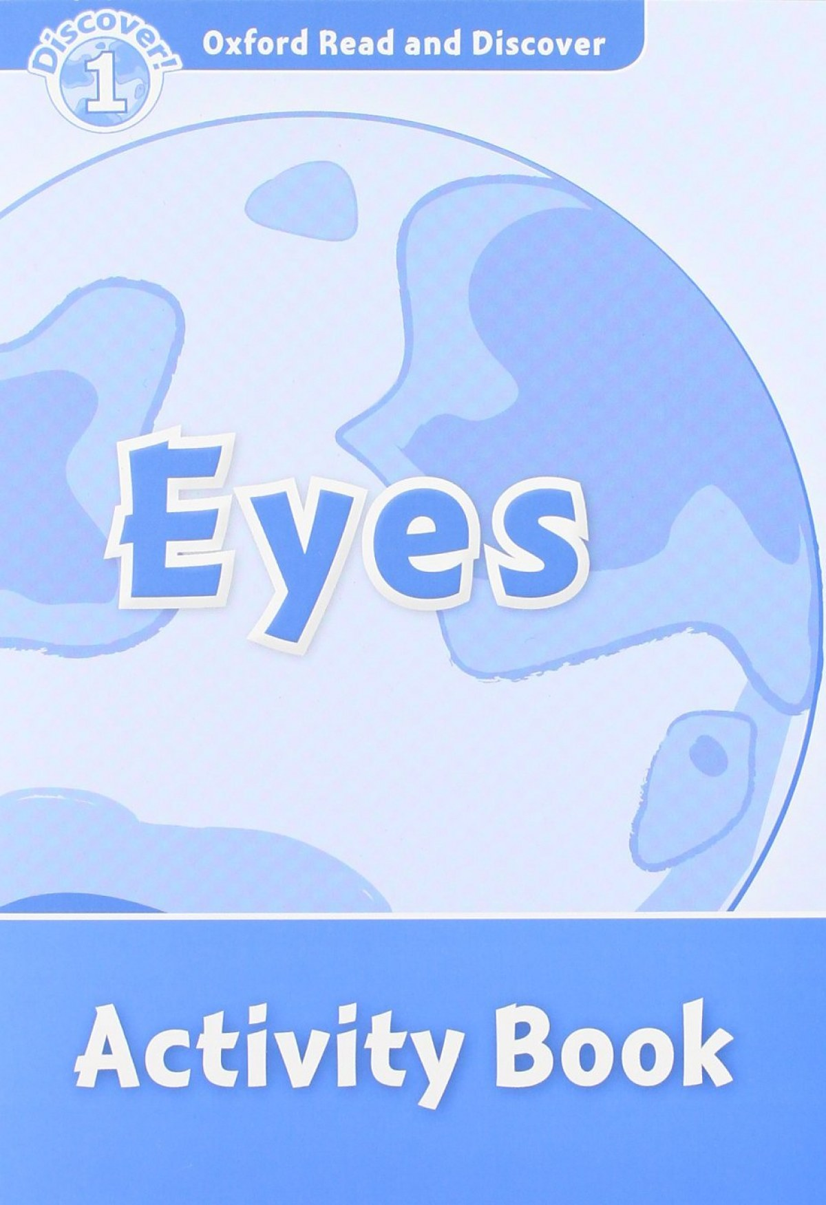 Oxford Read & Discover. Level 1. Eyes: Activity Book
