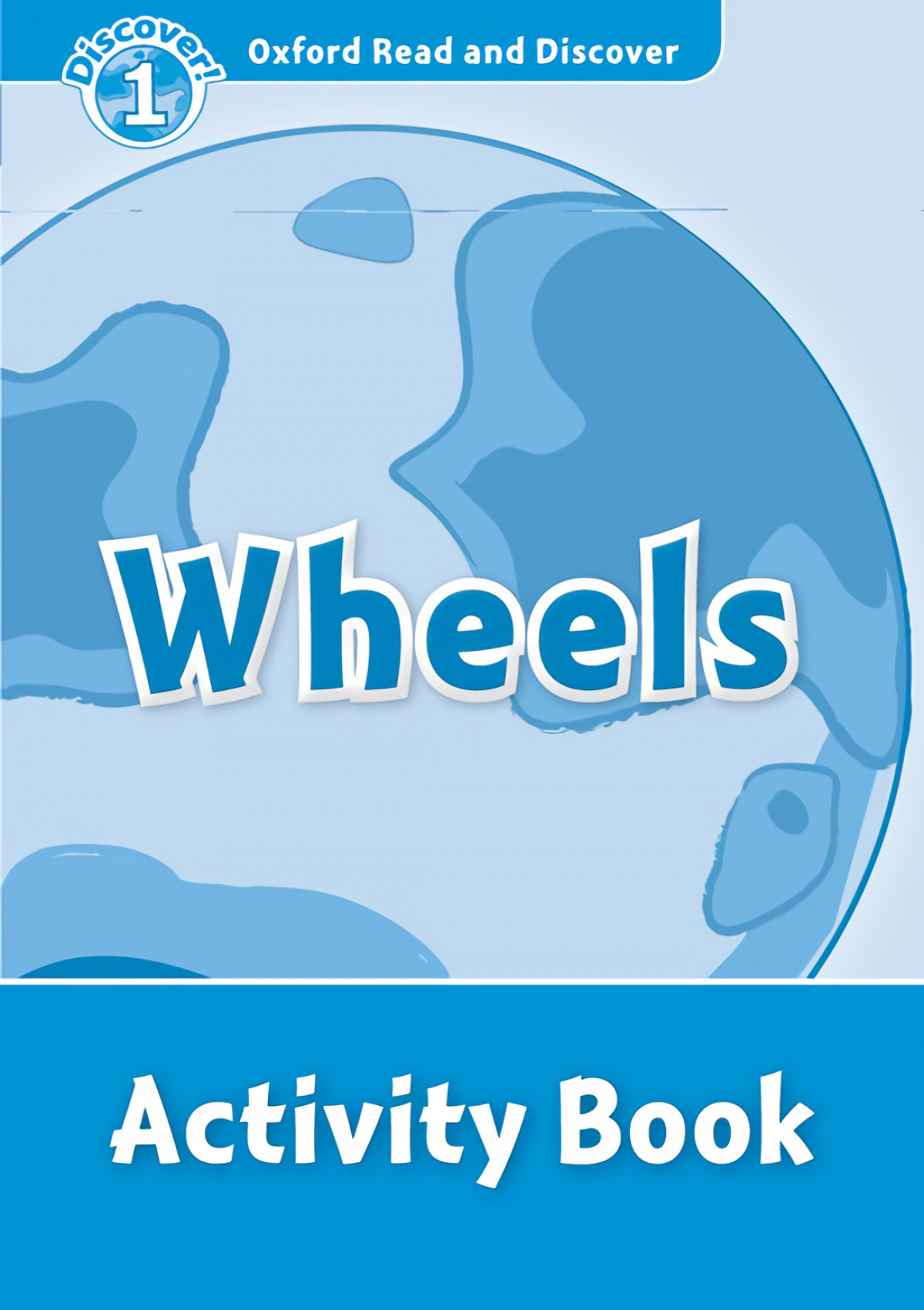 Oxford Read & Discover. Level 1. Wheels: Activity Book