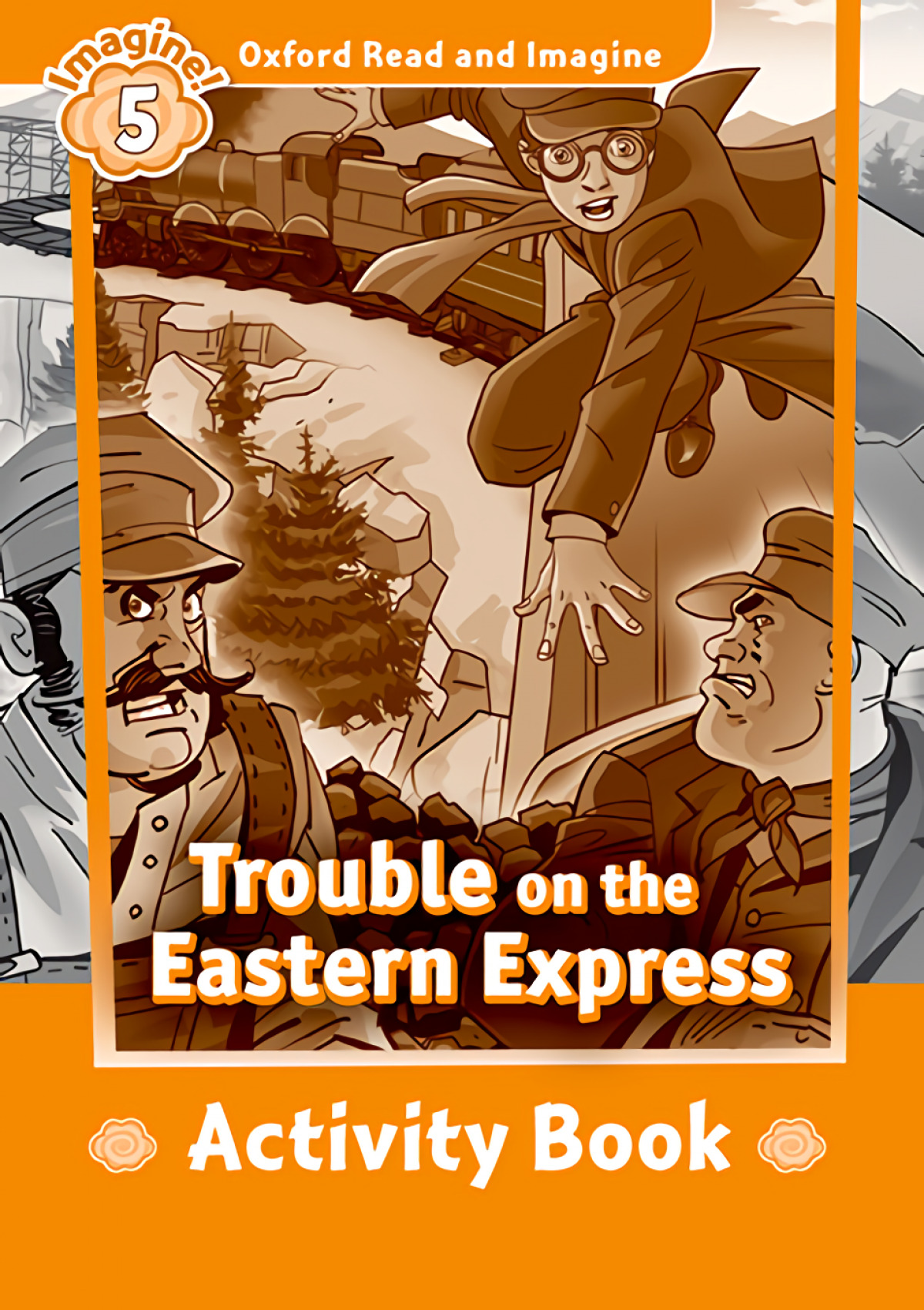 Oxford Read and Imagine 5. Trouble on Eastern Express Activi