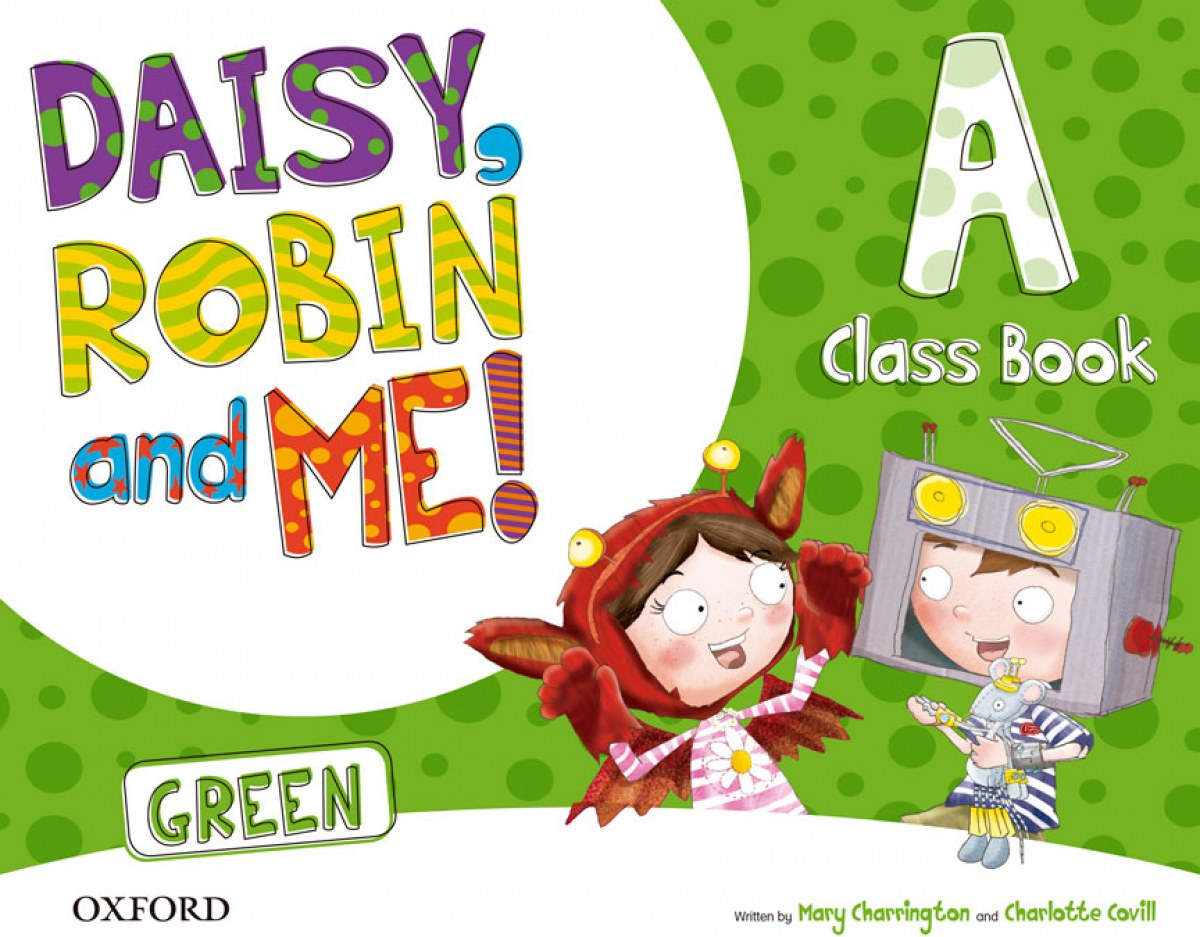 DAISY, ROBIN AND ME GREEN A 4 AÑOS