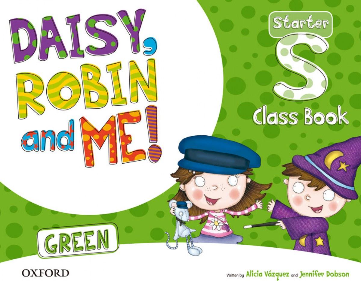 Daisy, Robin & Me Start Green Class Book Pack 9780194806626