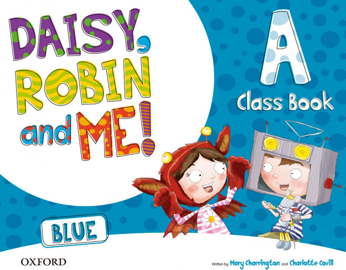 Daisy, Robin and Me A Blue Class Book Pack 9780194807401