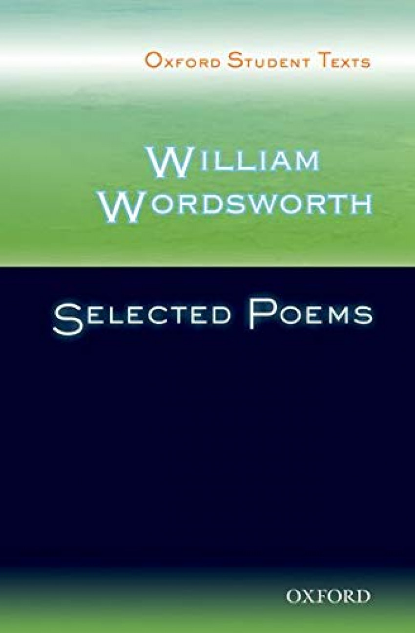 WILLIAM WORDSWORTH:SELECTED POEMS (STUDENT TEXTS)