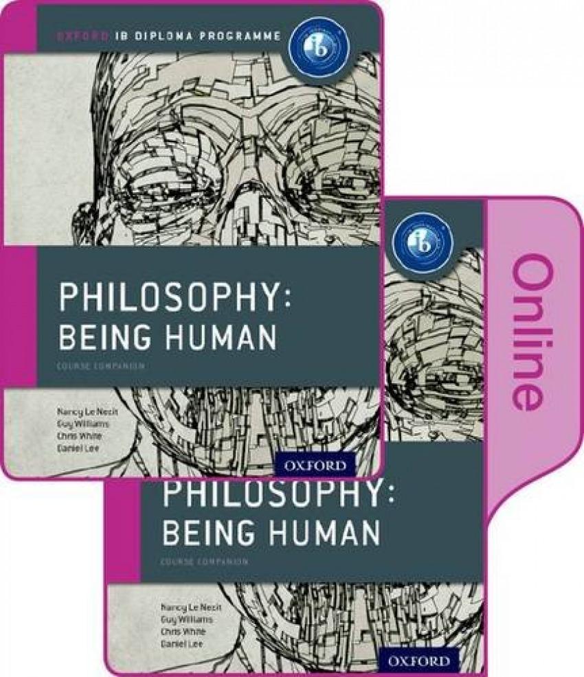 IB PHILOSOPHY BEING HUMAN P