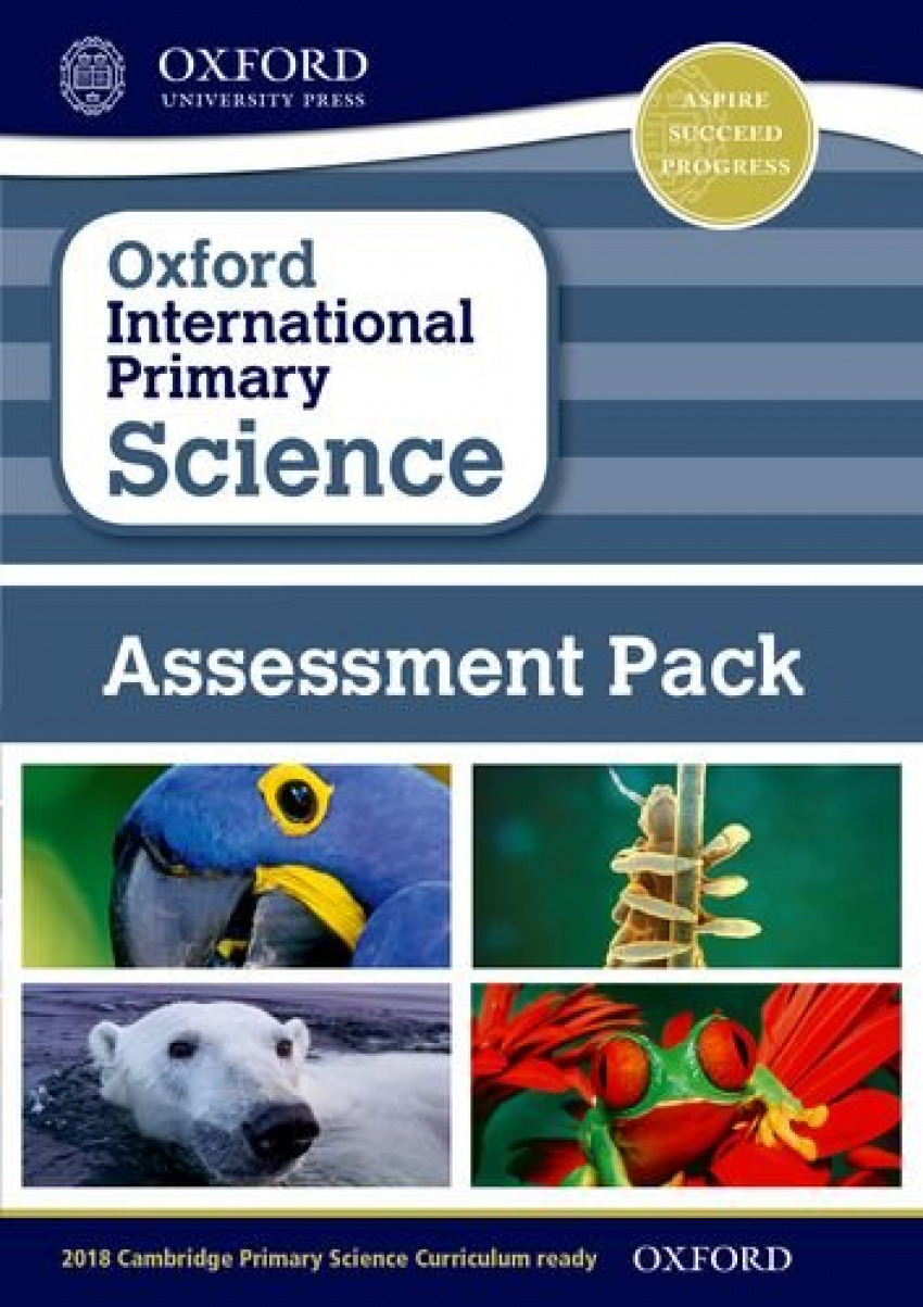 OXFORD INTERNATIONAL PRIMARY SCIENCE:ASSESSMENT PACK