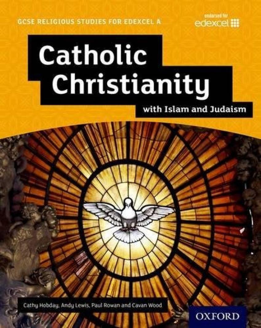 (S/DEV) GCSE RELIGIOUS STUDIES FOR EDEXCEL A - CATHOLIC CHRISTIANITY WITH ISLAM