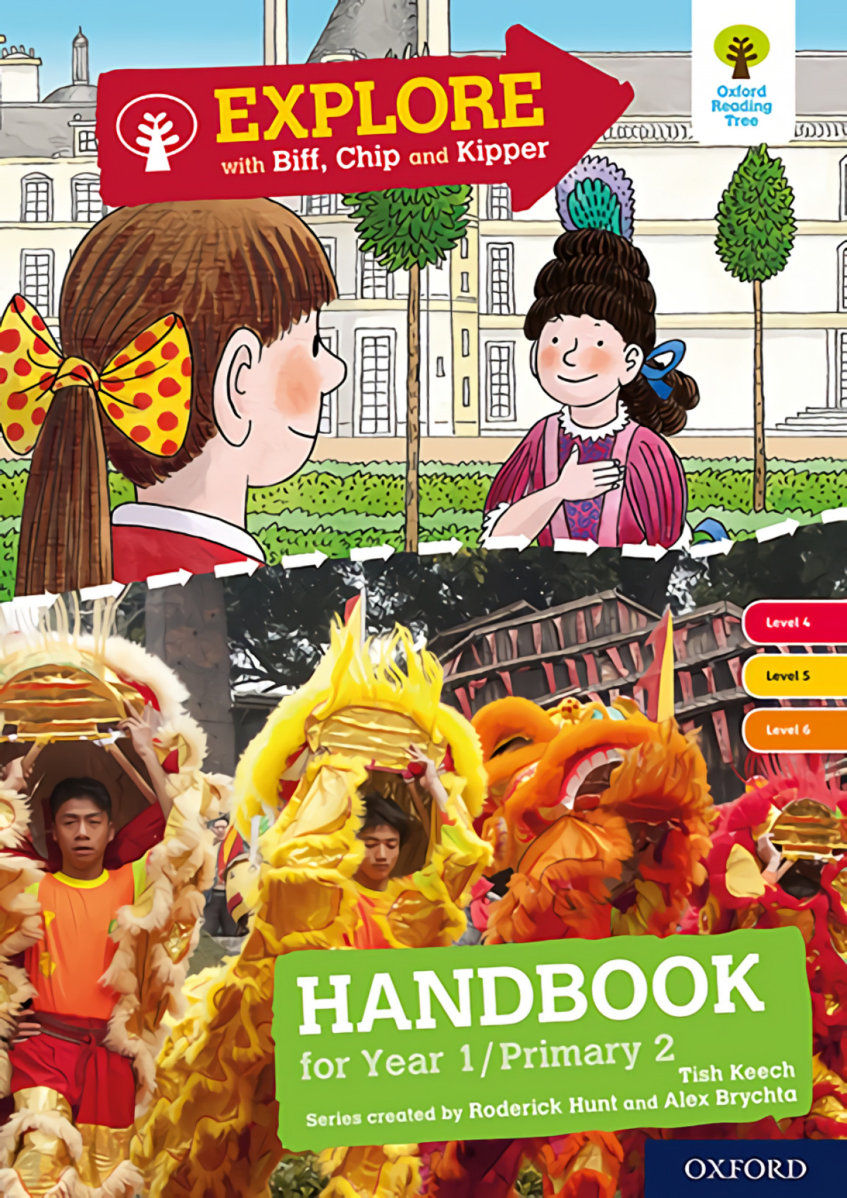Oxford Reading Tree Explore with Biff, Chip and Kipper Levels 4 to 6. Year 1/P2 Handbook