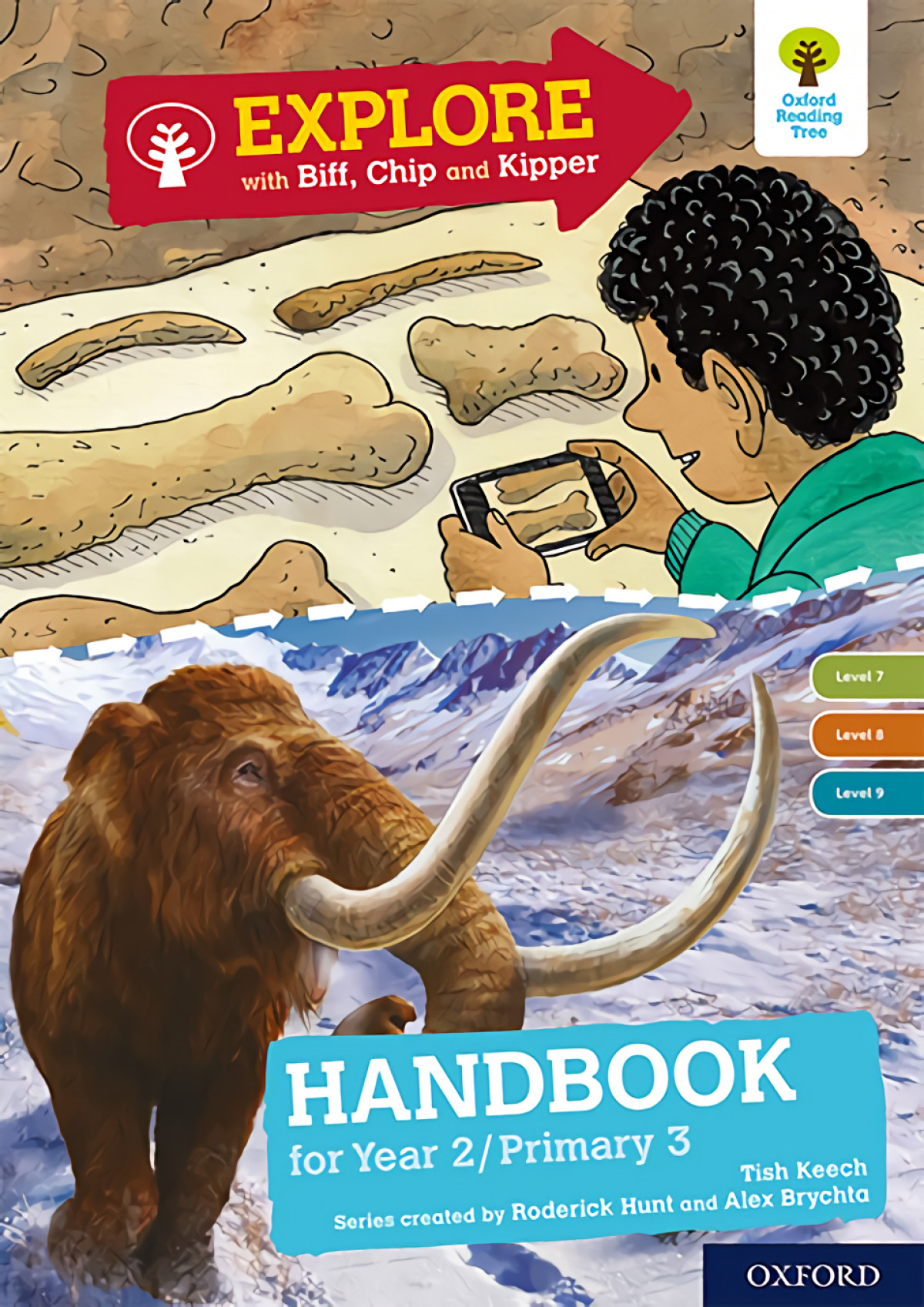 Oxford Reading Tree Explore with Biff, Chip and Kipper Levels 7 to 9. Year 2/P3 Handbook