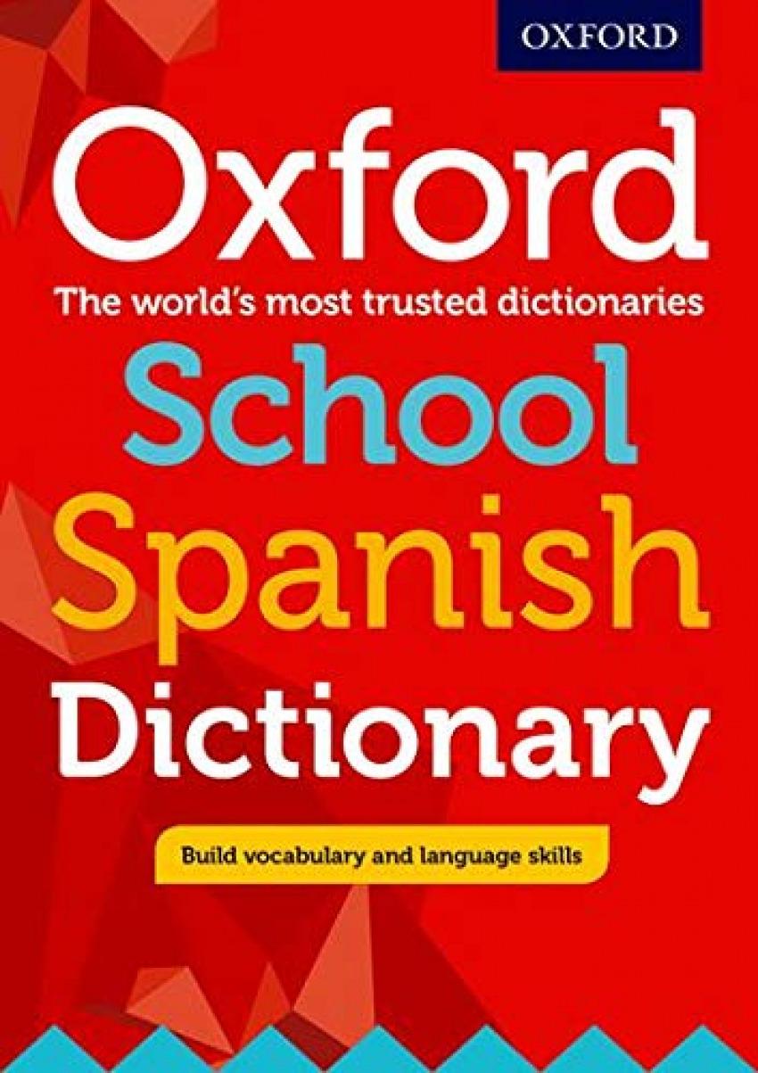 OXF SCHOOL SPANISH DICTIONARY ED 17