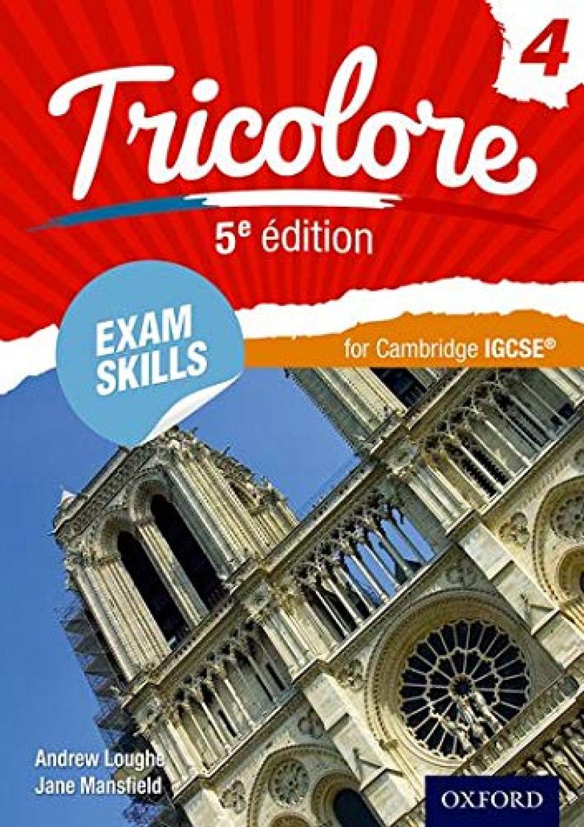 TRICOLORE 5E EDITION EXAM SKILLS FOR CAMBRIDGE IGCSE WORBOOK