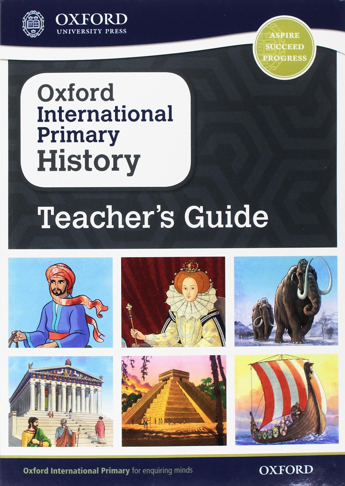 OXFORD INTERNATIONAL PRIMARY HISTORY TEACHER GUIDE