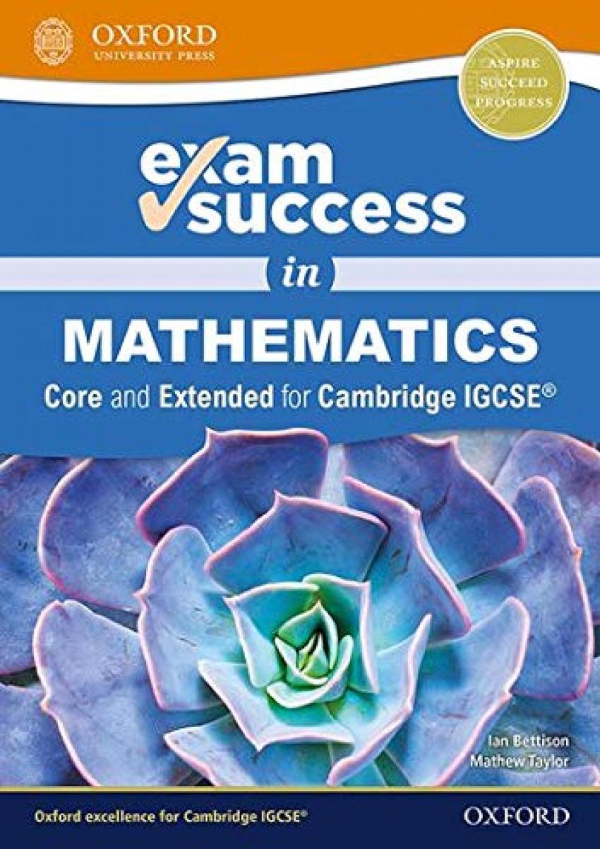 EXAM SUCCESS IN CAMBRIDGE IGCSE MATHEMATICS