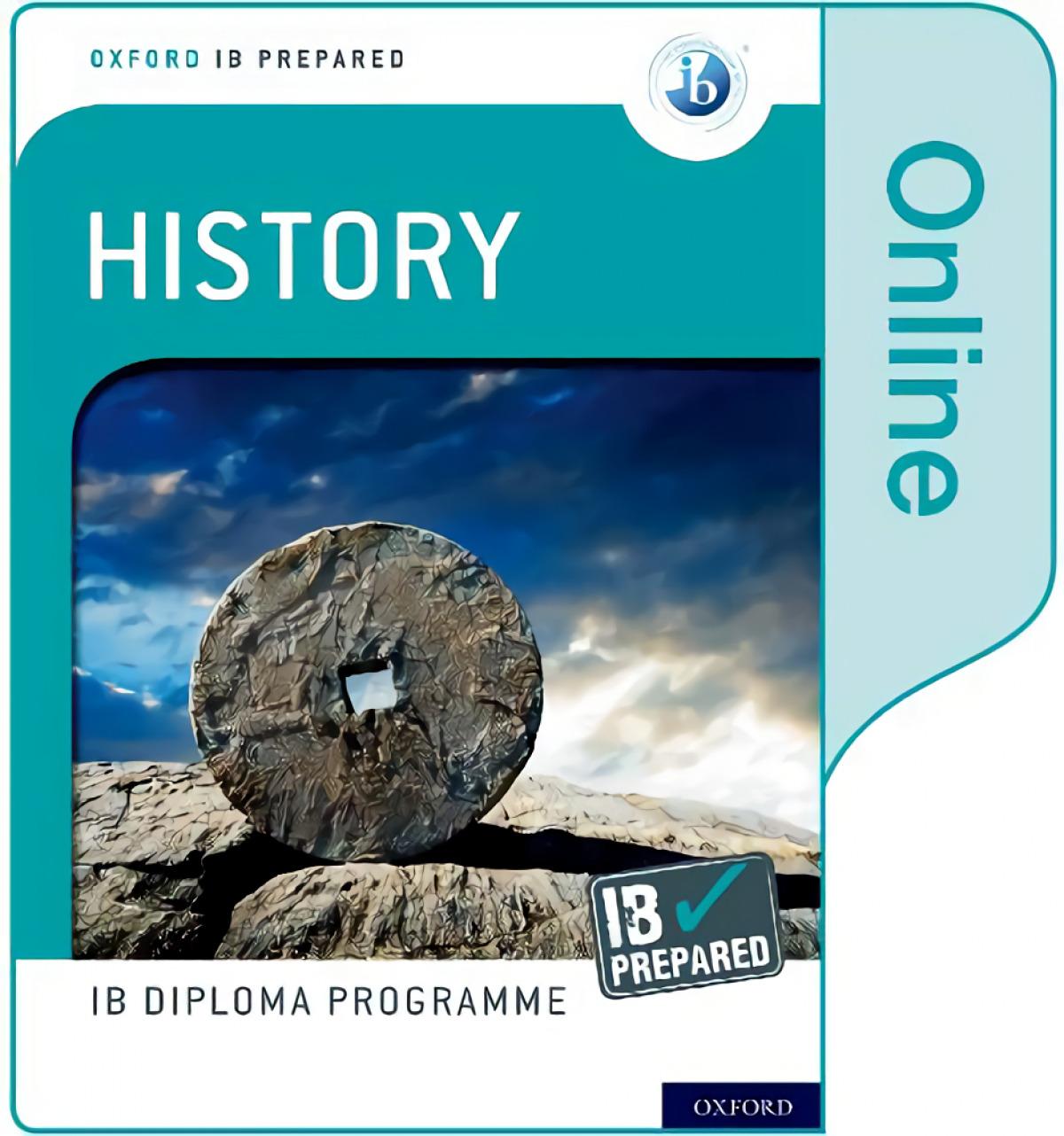 OXFORD IB DIPLOMA PROGRAMME: IB PREPARED: HISTORY (ONLINE)