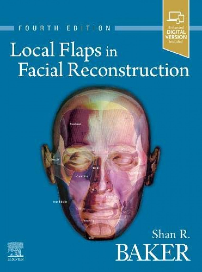 LOCAL FLAPS IN FACIAL RECONSTRUCTION 4TH.EDITION