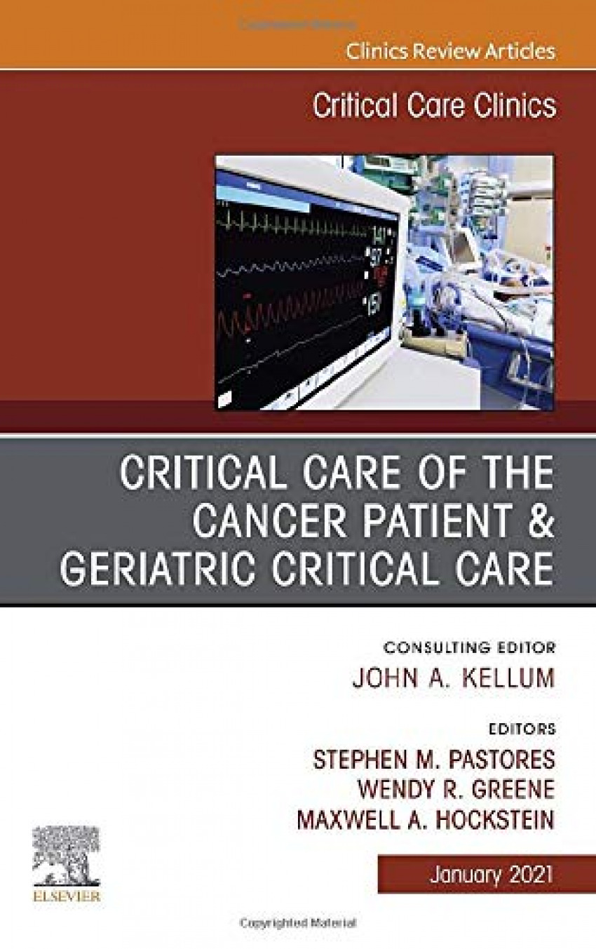 CRITICAL CARE OF THE CANCER PATIENT GERIATRIC CRITICAL CARE
