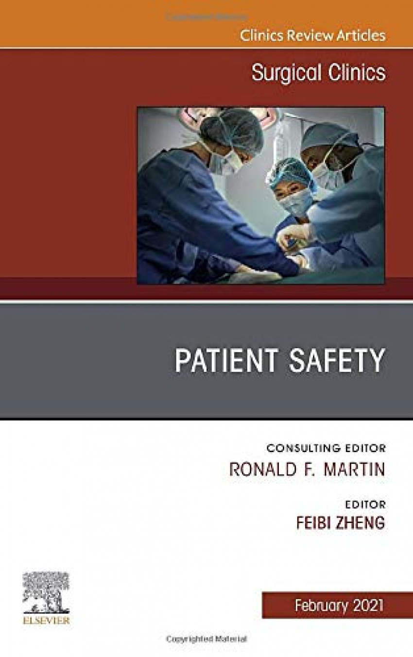 Patient Safety, an issue of surgical clinics