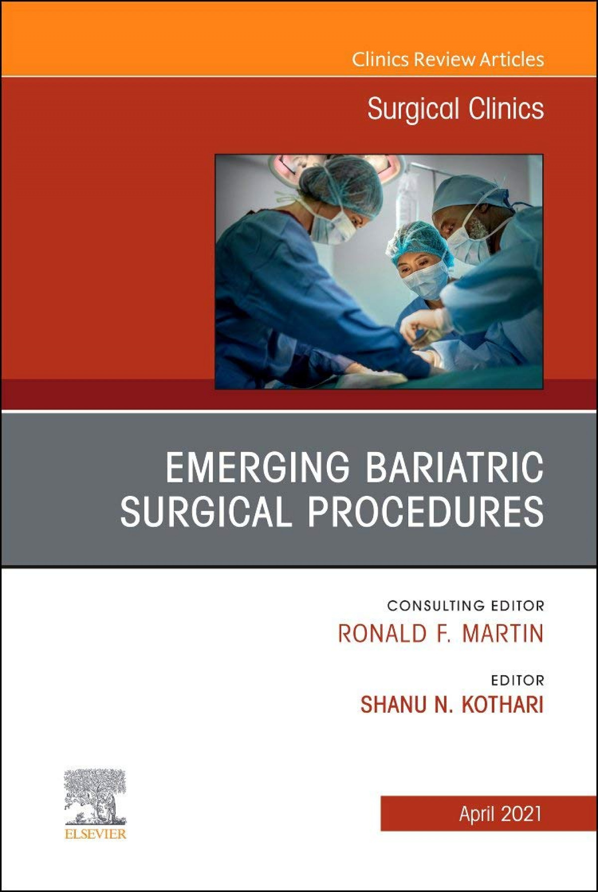 Emerging Bariatric Surgical Procedures, An Issue of Surgical Clinics, Volume 101