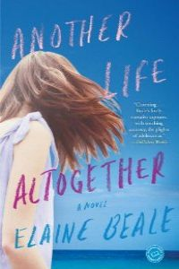 (beale)/another life altogether.(fiction)
