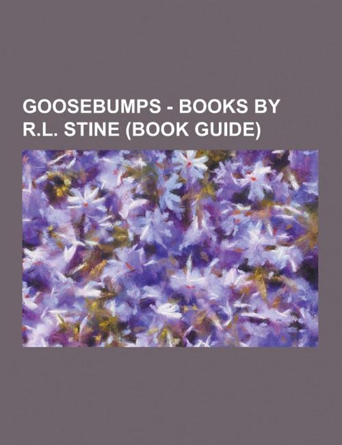 Goosebumps - Books by R.L. Stine (Book Guide)