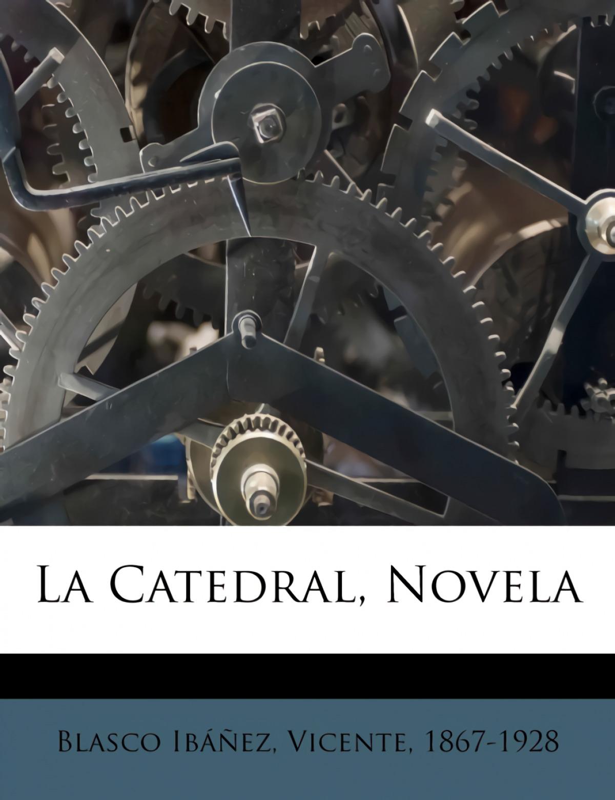 La Catedral, Novela